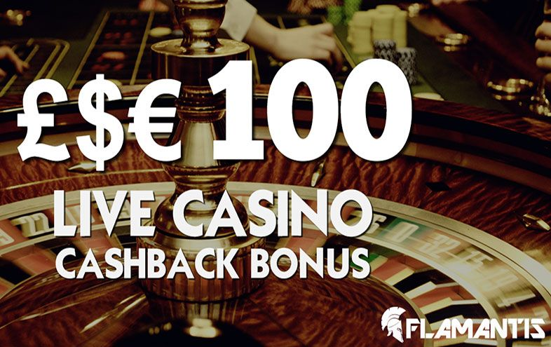 Flamantis Live Casino Cashback Promotion