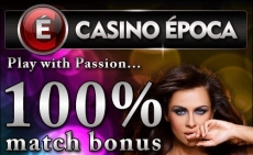 Casino Epoca 100% Welcome Bonus
